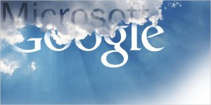 Cloud computing. One more battlegroung for Google and Microsoft